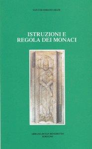 Copertina di 'Istruzioni e regola dei monaci'