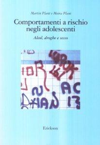 Copertina di 'Comportamenti a rischio negli adolescenti. Alcol, droghe e sesso'
