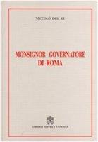 Monsignor Governatore di Roma - Niccolò Del Re