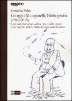 Giorgio Manganelli, bibliografia (1942-2015) - Pulce Graziella