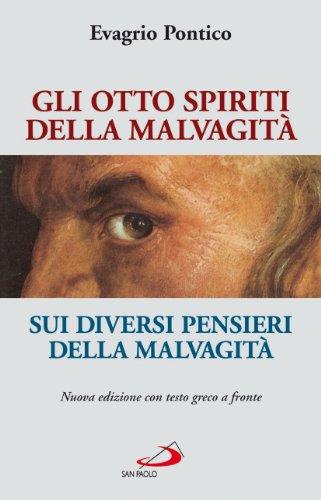 Gli otto spiriti della malvagit sui diversi pensieri della malvagit testo greco a fronte - Amori diversi testo ...