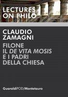 Filone, il De Vita Mosis e i padri della Chiesa - Claudio Zamagni