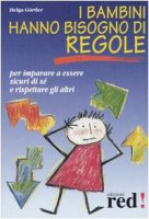 I bambini hanno bisogno di regole - Gürtler Helga