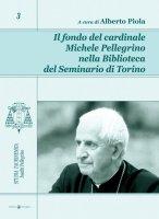 Il fondo del cardinale Michele Pellegrino nella biblioteca del seminario di Torino - Alberto Piola