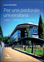 Per una pastorale universitaria - Luca Peyron