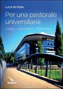 Copertina di 'Per una pastorale universitaria'