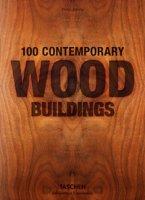 100 contemporary wood buildings. Ediz. multilingue - Jodidio Philip