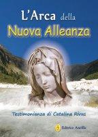 L'arca della nuova alleanza - Catalina Rivas