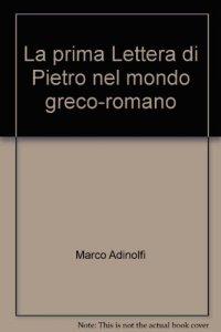 Copertina di 'La prima Lettera di Pietro nel mondo greco-romano'