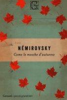 Come le mosche d'autunno - Némirovsky Irène