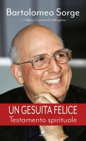 Un gesuita felice - Bartolomeo Sorge, Maria Concetta De Magistris