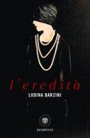 L' eredità - Barzini Ludina
