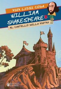 Copertina di 'William Shakespeare al castello della pietra'