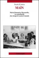 Maìn. Maria Domenica Mazzarello, la contadinella che riempì di scuola il mondo - D'Amico Nicola