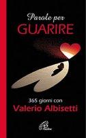 Parole per guarire - Valerio Albisetti