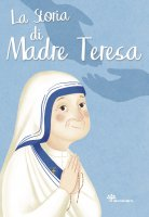 La storia di Madre Teresa - Francesca Fabris, Giusy Capizzi