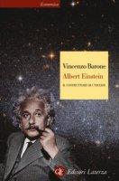Albert Einstein. Il costruttore di universi - Barone Vincenzo