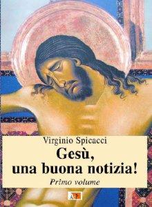 Copertina di 'Gesù, una buona notizia! vol. 1'