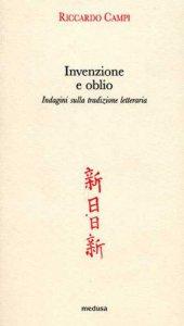Copertina di 'Invenzione e oblio. Indagini sulla tradizione letteraria'
