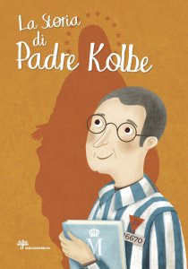 Copertina di 'La storia di Padre Kolbe'