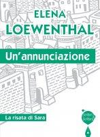 Un'annunciazione - Loewenthal Elena