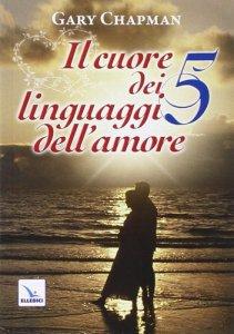 Copertina di 'Il cuore dei cinque linguaggi dell'amore'