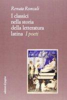 I classici nella storia della letteratura latina - Roncali Renata