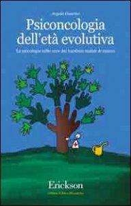 Copertina di 'Psiconcologia dell'età evolutiva. La psicologia nelle cure dei bambini malati di cancro'
