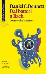 Copertina di 'Dai batteri a Bach'