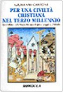 Copertina di 'Per una civiltà cristiana del terzo millennio. La coscienza della Magna Europa e il quinto viaggio di Colombo'