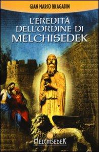 Copertina di 'L' eredità dell'Ordine di Melchisedek'