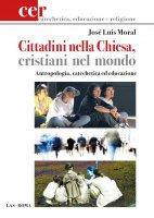 Cittadini nella Chiesa, cristiani nel mondo - José Luis Moral
