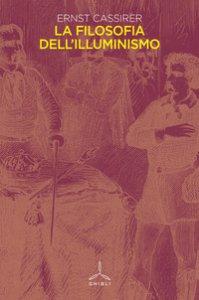 Copertina di 'La filosofia dell'illuminismo'