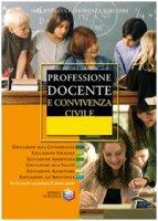 Professione docente e convivenza civile - Terzoli Nora, Polledri Fiorenza