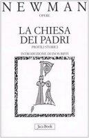 La Chiesa dei Padri. Profili storici - Newman John H.
