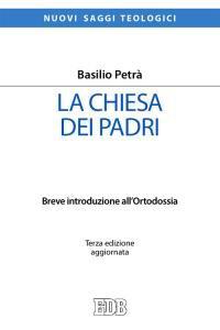 Copertina di 'La Chiesa dei Padri. Breve introduzione all'Ortodossia'