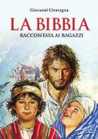 La Bibbia raccontata ai ragazzi - Giovanni Ciravegna,  Nino Musìo