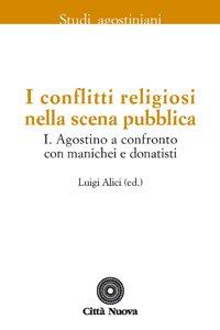 Copertina di 'Conflitti religiosi nella scena pubblica (I) - vol. I'