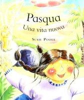 Pasqua. Una vita nuova - Poole Susie