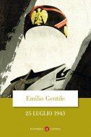 25 luglio 1943 - Emilio Gentile