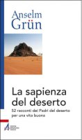 La sapienza del deserto - Anselm Grün