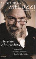 Ho visto e ho creduto - Alessandro Meluzzi
