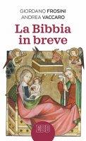 La Bibbia in breve - Giordano Frosini, Andrea Vaccaro