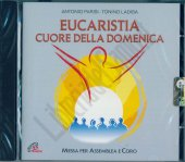 Eucaristia cuore della Domenica - Antonio Parisi, Tonino Ladisa