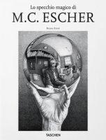 Lo specchio magico di M.C. Escher - Ernst Bruno