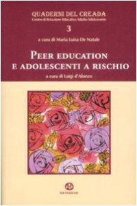 Copertina di 'Peer education e adolescenti a rischio'