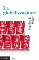 La globalizzazione - Manfred B. Steger
