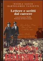 Lettere e scritti dal carcere - Sacco Nicola, Vanzetti Bartolomeo