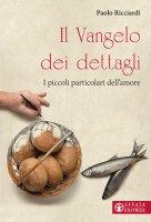 Il Vangelo dei dettagli - Paolo Ricciardi