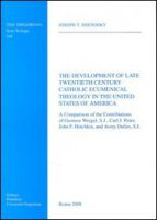 The development of late twentieth century catholic ecumenical theology in the United States of America - Shenosky Joseph T.